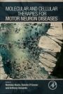 Molecular and Cellular Therapies for Motor Neuron Diseases - ISBN 9780128022573
