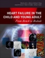 Heart Failure in the Child and Young Adult: From Bench to Bedside - ISBN 9780128023938