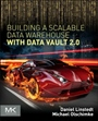 Building a Scalable Data Warehouse with Data Vault 2.0 - ISBN 9780128025109