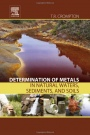 Determination of Metals in Natural Waters, Sediments and Soils - ISBN 9780128026540