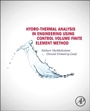 Hydrothermal Analysis in Engineering Using Control Volume Finite Element Method - ISBN 9780128029503