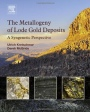 The Metallogeny of Lode Gold Deposits: A Syngenetic Perspective - ISBN 9780128032220