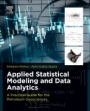 Applied Statistical Modeling and Data Analytics: A Practical Guide for the Petroleum Geosciences - ISBN 9780128032794