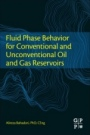 Fluid Phase Behavior for Conventional and Unconventional Oil and Gas Reservoirs - ISBN 9780128034378
