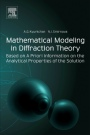 Mathematical Modeling in Diffraction Theory: Based on A Priori Information on the Analytical Propert - ISBN 9780128037287