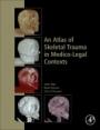 An Atlas of Skeletal Trauma in Medico-Legal Contexts - ISBN 9780128037591