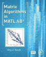 Matrix Algorithms in MATLAB - ISBN 9780128038048