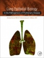 Lung Epithelial Biology in the Pathogenesis of Pulmonary Disease - ISBN 9780128038093
