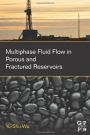Multiphase Fluid Flow in Porous and Fractured Reservoirs - ISBN 9780128038482