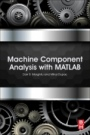 Machine Component Analysis with MATLAB - ISBN 9780128042298