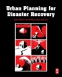 Urban Planning for Disaster Recovery - ISBN 9780128042762