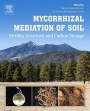 Mycorrhizal Mediation of Soil: Fertility, Structure, and Carbon Storage - ISBN 9780128043127