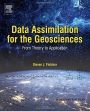Data Assimilation for the Geosciences: From Theory to Application - ISBN 9780128044445