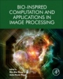 Bio-Inspired Computation and Applications in Image Processing - ISBN 9780128045367