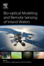 Bio-optical Modeling and Remote Sensing of Inland Waters - ISBN 9780128046449