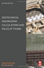Geotechnical Engineering Calculations and Rules of Thumb, 2nd Edition - ISBN 9780128046982