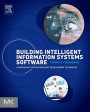 Building Intelligent Information Systems Software: Introducing the Unit Modeler Development Technolo - ISBN 9780128051016