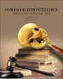 Forensic Odontology: Principles and Practice - ISBN 9780128051986