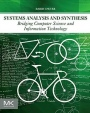 Systems Analysis and Synthesis: Bridging Computer Science and Information Technology - ISBN 9780128053041