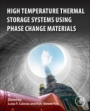 High-Temperature Thermal Storage Systems Using Phase Change Materials - ISBN 9780128053232