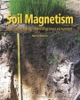 Soil Magnetism: Applications in Pedology, Environmental Science and Agriculture - ISBN 9780128092392