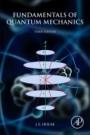 Fundamentals of Quantum Mechanics - ISBN 9780128092422
