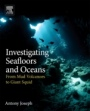 Investigating Seafloors and Oceans: From Mud Volcanoes to Giant Squid - ISBN 9780128093573