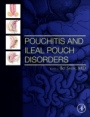 Pouchitis and Ileal Pouch Disorders: A Multidisciplinary Approach for Diagnosis and Management - ISBN 9780128094020