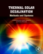 Thermal Solar Desalination: Methods and Systems - ISBN 9780128096567