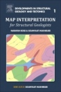 Map Interpretation for Structural Geologists - ISBN 9780128096819