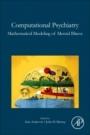 Computational Psychiatry: Mathematical Modeling of Mental Illness - ISBN 9780128098257