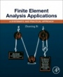 Finite Element Analysis Applications: A Systematic and Practical Approach - ISBN 9780128099520