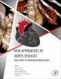 New Approaches to Aortic Diseases from Valve to Abdominal Bifurcation - ISBN 9780128099797
