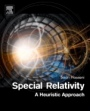 Special Relativity: A Heuristic Approach - ISBN 9780128104118