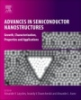 Advances in Semiconductor Nanostructures: Growth, Characterization, Properties and Applications - ISBN 9780128105122