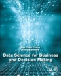 Data Science for Business and Decision Making - ISBN 9780128112168