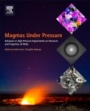 Magmas Under Pressure: Advances in High-Pressure Experiments on Structure and Properties of Melts - ISBN 9780128113011