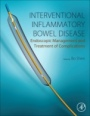 Interventional Inflammatory Bowel Disease: Endoscopic Management and Treatment of Complications - ISBN 9780128113882