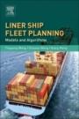 Liner Ship Fleet Planning: Models and Algorithms - ISBN 9780128115022