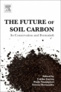 The Future of Soil Carbon: Its Conservation and Formation - ISBN 9780128116876