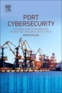 Port Cybersecurity: Securing Critical Information Infrastructures and Supply Chains - ISBN 9780128118184