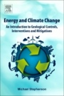 Energy and Climate Change: An Introduction to Geological Controls, Interventions and Mitigations - ISBN 9780128120217