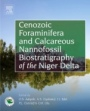 Cenozoic Foraminifera and Calcareous Nannofossil Biostratigraphy of the Niger Delta - ISBN 9780128121610