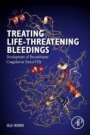 Treating Life-Threatening Bleedings: Development of Recombinant Coagulation Factor VIIa - ISBN 9780128124390