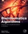 Bioinformatics Algorithms: Design and Implementation in Python - ISBN 9780128125205
