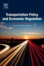 Transportation Policy and Economic Regulation: Essays in Honor of Theodore Keeler - ISBN 9780128126202