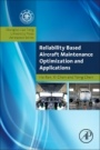 Reliability Based Aircraft Maintenance Optimization and Applications - ISBN 9780128126684