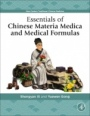 Essentials of Chinese Materia Medica and Medical Formulas: New Century Traditional Chinese Medicine - ISBN 9780128127223