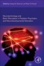 Neurotechnology and Brain Stimulation in Pediatric Psychiatric and Neurodevelopmental Disorders - ISBN 9780128127773