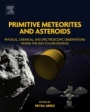 Primitive Meteorites and Asteroids: Physical, Chemical, and Spectroscopic Observations Paving the Way to Exploration - ISBN 9780128133255